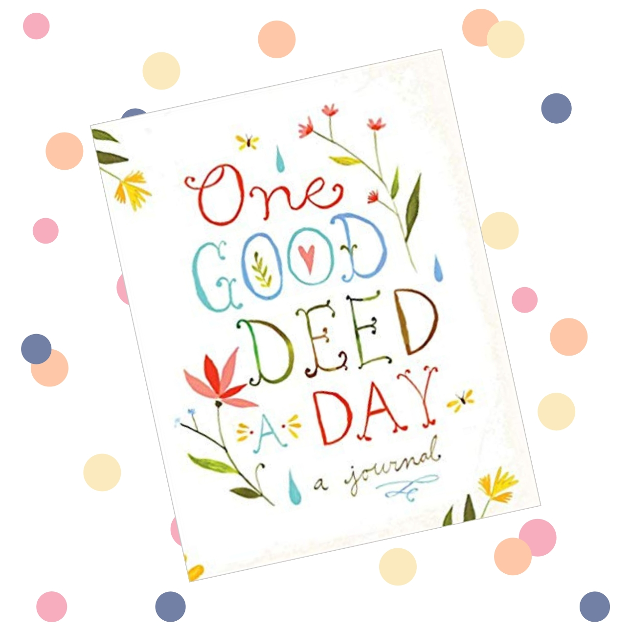 random acts of kindness dagboeken - one good deed a day